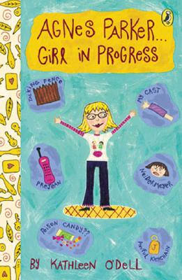 Agnes Parker...Girl in Progress By O'Dell, Kathleen