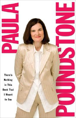 There's Nothing in This Book That I Meant to Say By Poundstone, Paula
