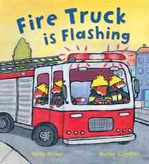 Fire Truck Is Flashing By Archer, Mandy/ Lightfoot, Martha (ILT)