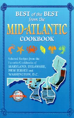 Best of the Best from the Mid-Atlantic Cookbook By McKee, Gwen (EDT)/ Moseley, Barbara (EDT)/ England, Tupper (ILT)